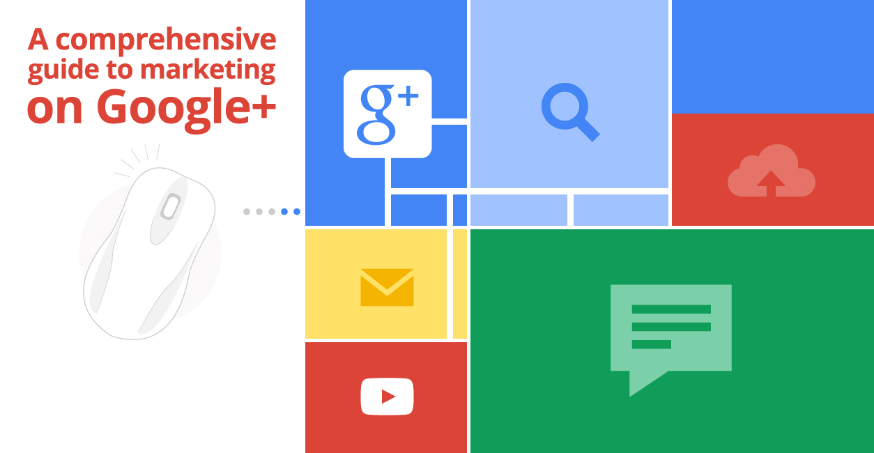 A Comprehensive Guide to A Google Plus Marketing Strategy